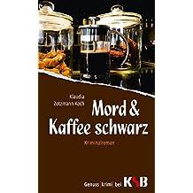 Mord & Kaffee schwarz (Mord & Schokolade 1)