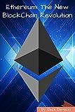 Ethereum: The New Blockchain Revolution (English Edition)