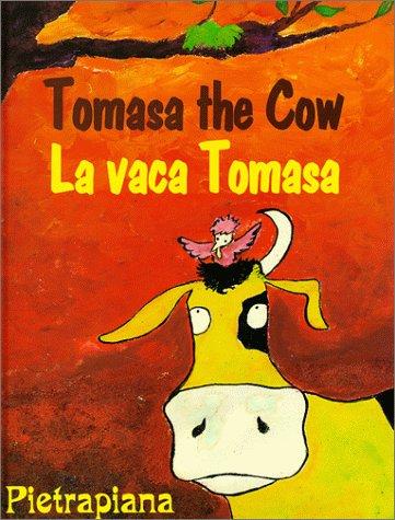 La Vaca Tomasa/Tomasa The Cow por Pietrapiana