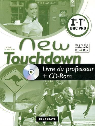 Anglais 1e Tle Bac Pro New Touchdown : Livre du professeur (1Cédérom)