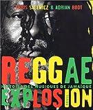 Reggae explosion - Histoire des musiques de Jamaïque