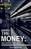 The Money: Millionaire FastLane (English Edition)