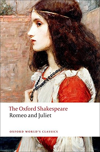Oxford World's Classics: The Oxford Shakespeare: Romeo and Juliet (World Classics)