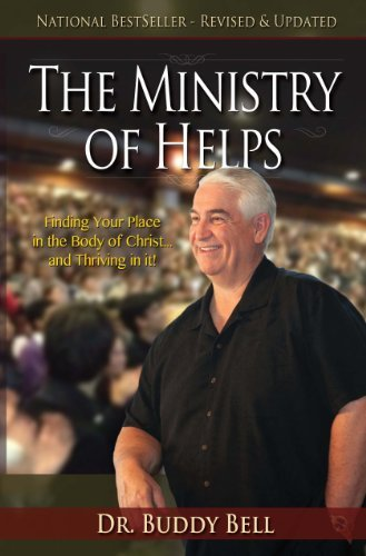 The Ministry of Helps Handbook: How to Be Totally Effective Serving in the Local Church by Buddy Bell (January 01,2010)