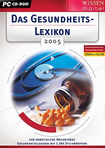 Das Gesundheits-Lexikon 2005, 1 CD-ROM Der menschliche Organismus. Für Windows 98SE, ME, 2000, XP. 2.300 Stichwörter