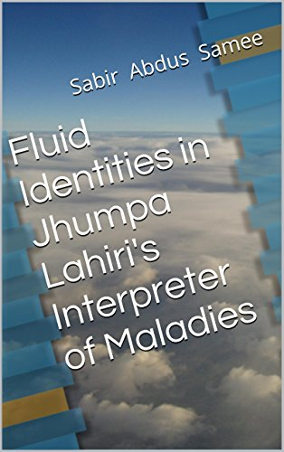 Fluid Identities in Jhumpa Lahiri's Interpreter of Maladies (English Edition)