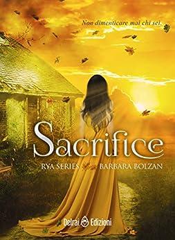 Sacrifice: Rya Series vol. 2 di [Bolzan, Barbara]