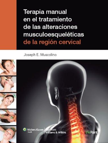 Terapia manual en el tratamiento de las alteraciones musculoesqueléticas de la región cervical por Joseph E. Muscolino