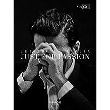 Just for passion. Ediz. illustrata