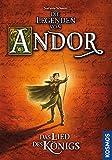 Die Legenden von Andor - Das Lied des Königs - Stefanie Schmitt