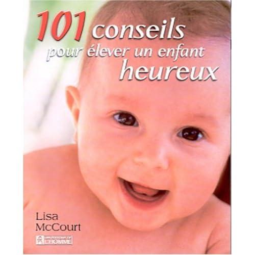 101 conseils pour élever un enfant heureux