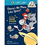 There's No Place Like Space: All about Our Solar System (Cat in the Hat's Learning Library (Hardcover)) (Hardback) - Common