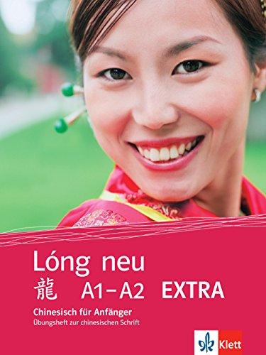 Lóng neu A1-A2 Extra: Chinesisch für Anfänger. Übungen zur chinesischen Schrift