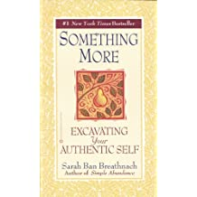 Something More: Excavating Your Authentic Self (English Edition)