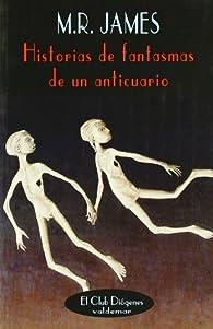 Historias de fantasmas de un anticuario par M.R. James