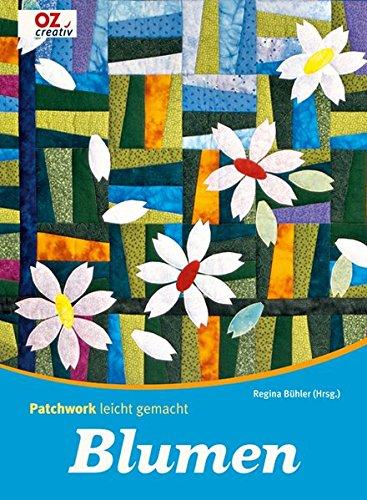 Blumen. Patchwork leicht gemacht