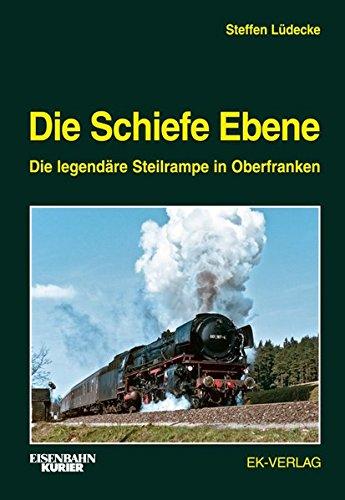 Die Schiefe Ebene: Die legendäre Steilrampe in Oberfranken