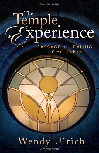 The Temple Experience Our Journey Toward Holiness