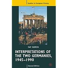 Interpretations of the Two Germanies, 1945-1990 (Studies in European History)