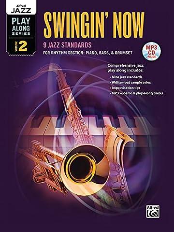 Swingin' Now: 9 Jazz Standards for Rhythm Section: Piano, Bass,