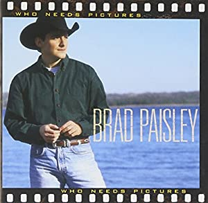Brad Paisley -  1999 - Who Needs Pictures