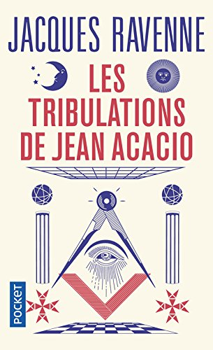 Les Tribulations de Jean Acacio par Jacques RAVENNE