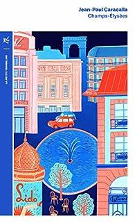 Champs-Élysées: Une histoire par Jean-Paul Caracalla