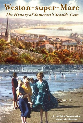 weston-super-mare-the-history-of-somersets-seaside-gem