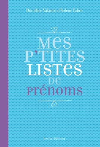 Mes P'tites listes de prénoms par Solène Fabre