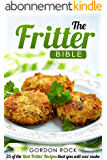 The Fritter Bible: 25 of the Best Fritter Recipes that you will ever make (English Edition)