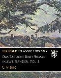 Das Tägliche Brot: Roman in Zwei Bänden. Zweiter Band