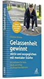 Gelassenheit gewinnt: Aktiv und ausgeglichen mit mentaler St???rke by Christian Bremer (2016-03-06)