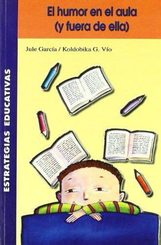 El humor en el aula (y fuera de ella) (Estrategias Educativas)