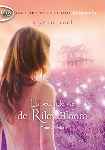 La seconde vie de Riley Blomm - tome 2 Eclat (2) par Alyson Noel