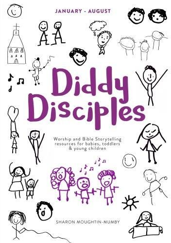 Diddy Disciples 2: January to August: Worship And Storytelling Resources For Babies, Toddlers And Young Children