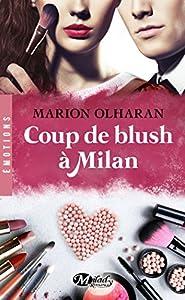 vignette de 'Coup de blush à Milan (Marion Olharan)'