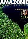 GEO - Amazonie : De la conquête au futur par Sivadjian
