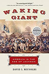 Waking Giant: America in the Age of Jackson by David S Reynolds (2009-10-05)
