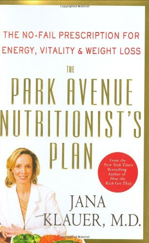 the-park-avenue-nutritionists-plan-the-no-fail-prescription-for-energy-vitality-weight-loss-by-jana-