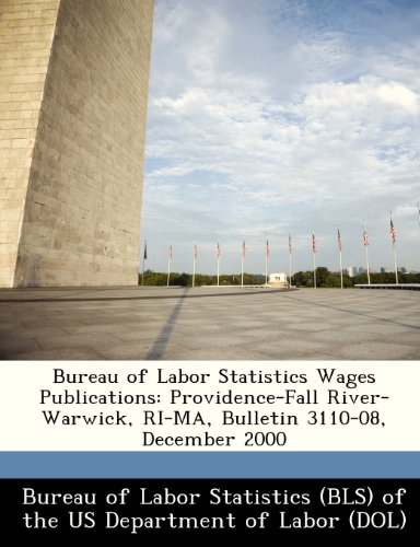 Bureau of Labor Statistics Wages Publications: Providence-Fall River-Warwick, Ri-Ma, Bulletin 3110-08, December 2000