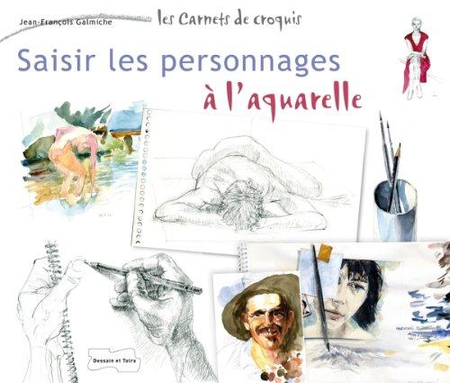 Saisir les personnages à l'aquarelle par Jean-François Galmiche