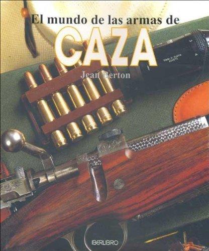 El Mundo de Las Armas de Caza por Jean Berton
