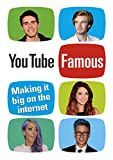 YouTube Famous: Making it big on the internet (English Edition)