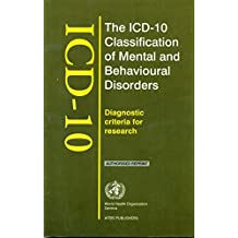 ICD 10 CLASSIFICATION OF MENTAL AND BEHAVIOURAL DISORDERS