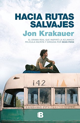 Hacia Rutas Salvajes / Into the Wild por Jon Krakauer