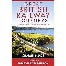 Journey 4: Preston to Edinburgh (Great British Railway Journeys, Book 4)