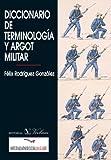 Diccionario de terminología y argot militar