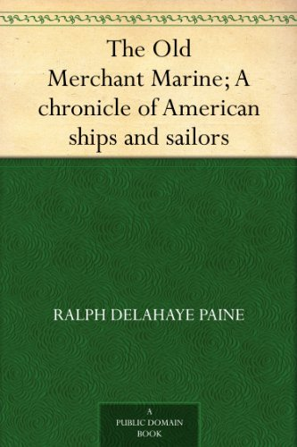the-old-merchant-marine-a-chronicle-of-american-ships-and-sailors