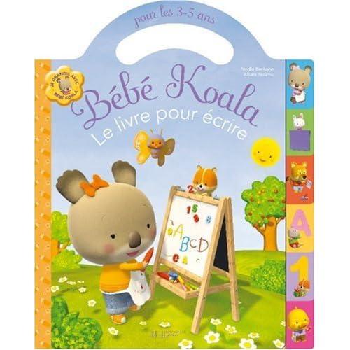 Bébé Koala : Mon livre pour écrire pour les 3-5 ans