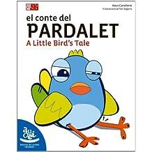 El conte del pardalet: A Little Bird's Tale (Bressol de lletres)
